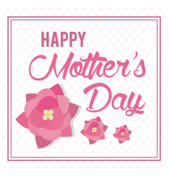 happy mothers day card flowers decoration vector image vector image