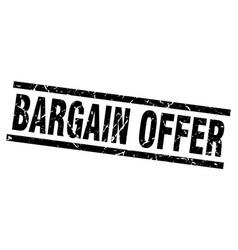 square grunge black bargain offer stamp vector image vector image