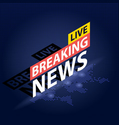 Live breaking news headline in blue dotted world vector
