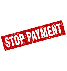Square grunge red stop payment stamp vector