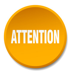 Attention orange round flat isolated push button vector