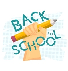 Back to school concept Hand holding big pencil vector image vector image