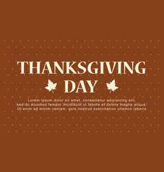 Thanksgiving day with brown background vector