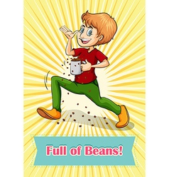 Full of beans idiom vector