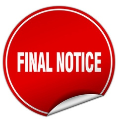 Final notice round red sticker isolated on white vector