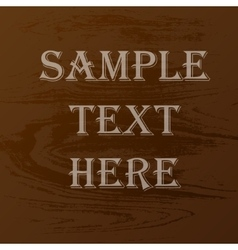 Wood texture text vector
