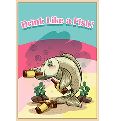 Drink like a fish vector image vector image