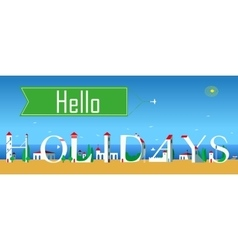 Hello holidays buildings at the coastline vector