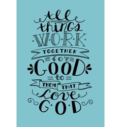 Bible lettering everything goes for good to them vector