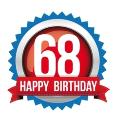 Sixty eight years happy birthday badge ribbon vector
