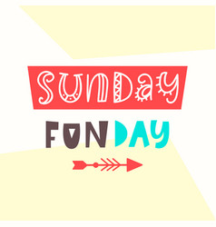 sunday fun day card cute typography poster design vector image vector image