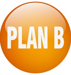 Plan b orange round gel isolated push button vector