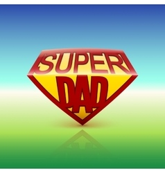 Super dad shield on colored background vector image