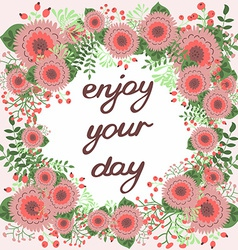 Enjoy your day Inspirational card vector image