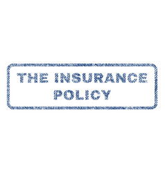 The insurance policy textile stamp vector