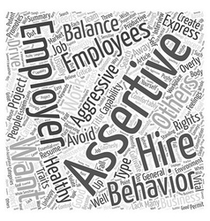Good employers want a balance of assertiveness and vector