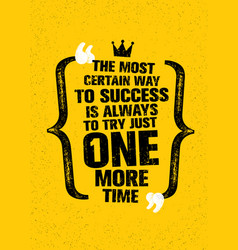 The most certain way to success is always to try vector