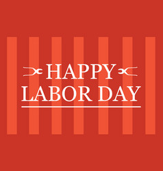 Happy labor day on red background vector