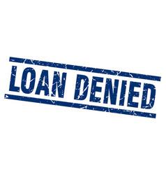 Square grunge blue loan denied stamp vector