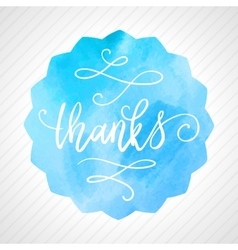 Thanks hand lettering on watercolor background vector