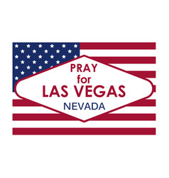 pray for las vegas flag usa vector image