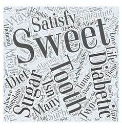 Satisfying a Diabetic Sweet Tooth Word Cloud vector image vector image