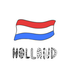 Hand drawn sketch of flag holland with doodle vector