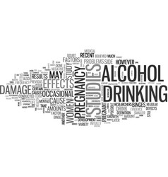 alcohol and pregnancy not as bad as assumed text vector image vector image