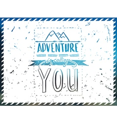 Adventure is calling you hand drawn calligraphy vector