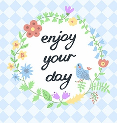 Enjoy your day Inspirational and motivational vector image
