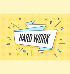 Ribbon banner with text hard work vector