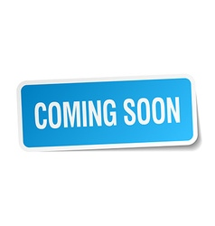 Coming soon blue square sticker isolated on white vector