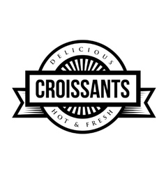 Delicious croissants sign - vintage stamp vector