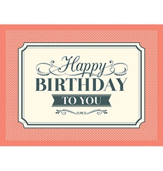 Vintage Birthday card frame design template vector image