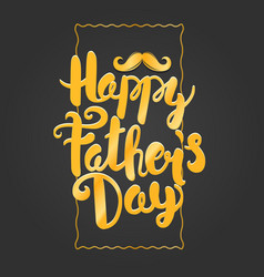 happy fathers day greeting card vector image vector image