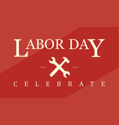 Labor day celebrate background collection vector