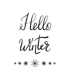 Hello winter typographic poster ink lettering on vector