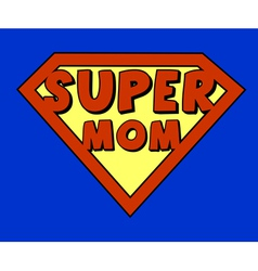 Funny super mom shield vector image