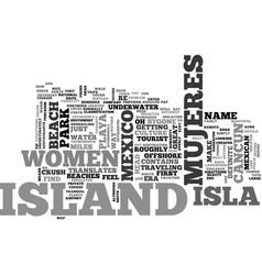 Isla mujeres mexico the island of women text vector