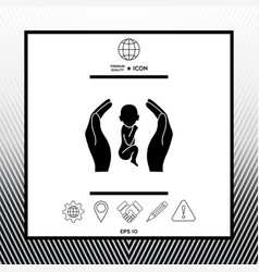Hands holding baby protection symbol vector