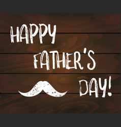 Happy fathers day lettering text on dark wooden vector