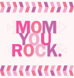 Pink and purple mom you rock card on white vector