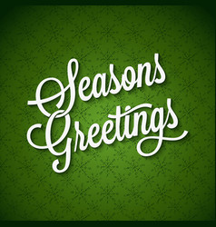 Seasons greetings vintage lettering background vector