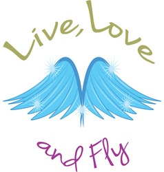 Live love fly vector