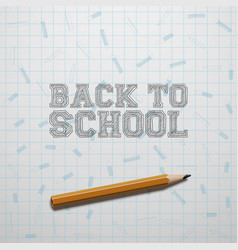 Back to school text and realistic pencil vector