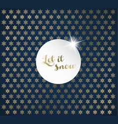 christmas background with snowflakes and let it vector image vector image