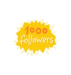 With hand-lettering phrase - 1000 followers vector