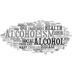 Alcoholism a major disease text word cloud concept vector