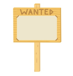 Wooden sign wanted vector