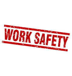 square grunge red work safety stamp vector image vector image